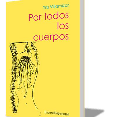 """LIBRO: """"Por todos los cuerpos"""" de Yris Villamizar"""