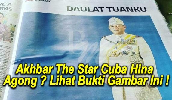 Akhbar The Star Cuba Hina Agong ? Lihat Bukti Gambar Ini !