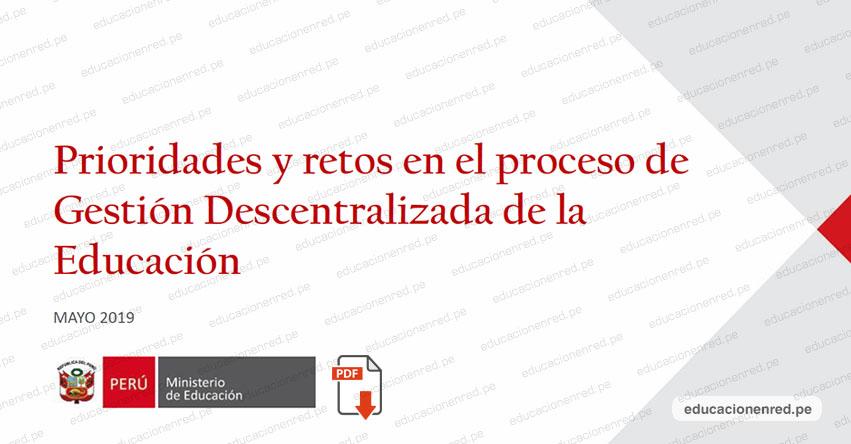 MINEDU: Prioridades y retos en el proceso de Gestión Descentralizada de la Educación [.PDF] www.minedu.gob.pe