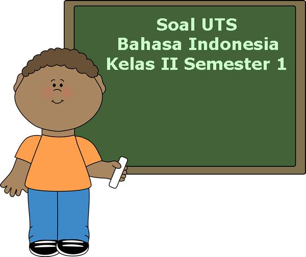 Soal Uts Bahasa Indonesia Kelas 2 Semester 1 Terbaru Tahun 2018 Juragan Les