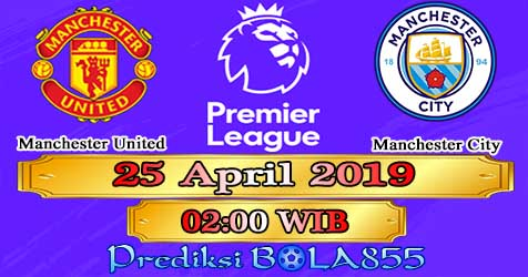 Prediksi Bola855 Manchester United vs Manchester City 25 April 2019