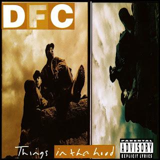 DFC - Things In Da Hood (1994)