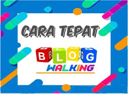 Cara Tepat Blogwalking