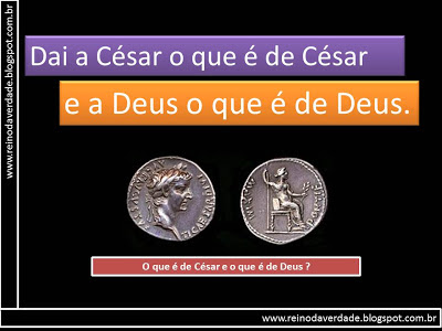 Resultado de imagem para Dai, pois, a César o que é de César, e a Deus o que é de Deus
