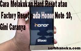 Cara Melakukan Hard Reset atau Factory Reset pada Honor Note 10, Gini Caranya 1