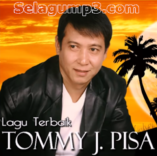 Update Terbaru Lagu Terbaik Tomy J. Pisa Full Album Mp3 Terpopuler