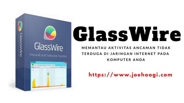 GlassWire Memantau Aktivitas Ancaman Di Jaringan Internet