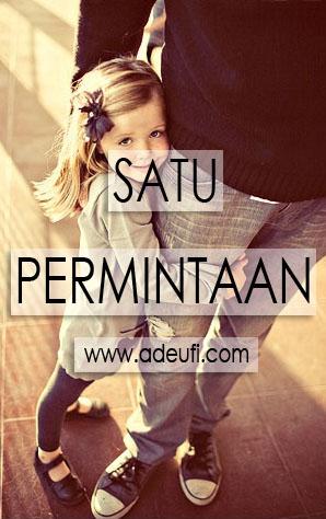 http://www.adeufi.com/2010/06/satu-permintaan.html