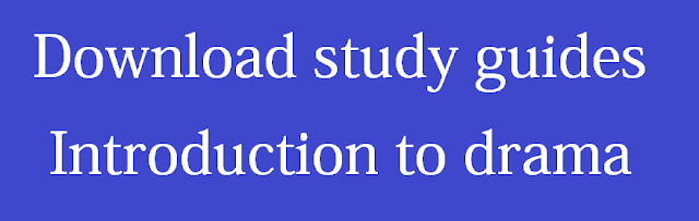Download study guides - Introduction to Drama