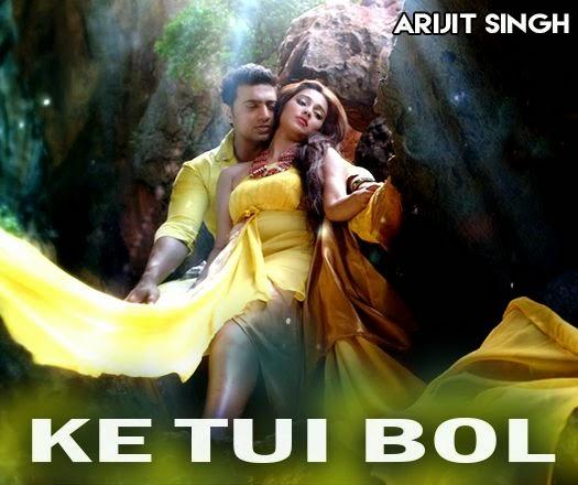 Ke Tui Bol, Arijit Singh, Dev, Koel
