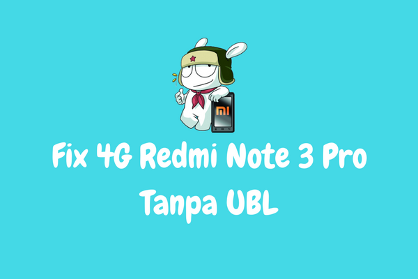 Fix 4G Redmi Note 3 Pro (Kenzo Global) Marsmellow Tanpa UBL