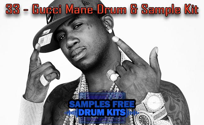 33 - Gucci Mane Drum & Sample Kit Grátis