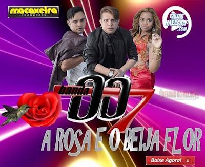 Banda 007 - A Rosa e o Beija Flor