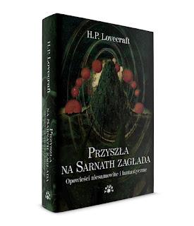 Przyszła na Sarnath zagłada. Opowieści niesamowite i fantastyczne - Howard Phillips Lovecraft
