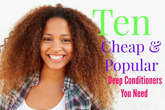 10 Cheap & Popular Deep Conditioners You Need