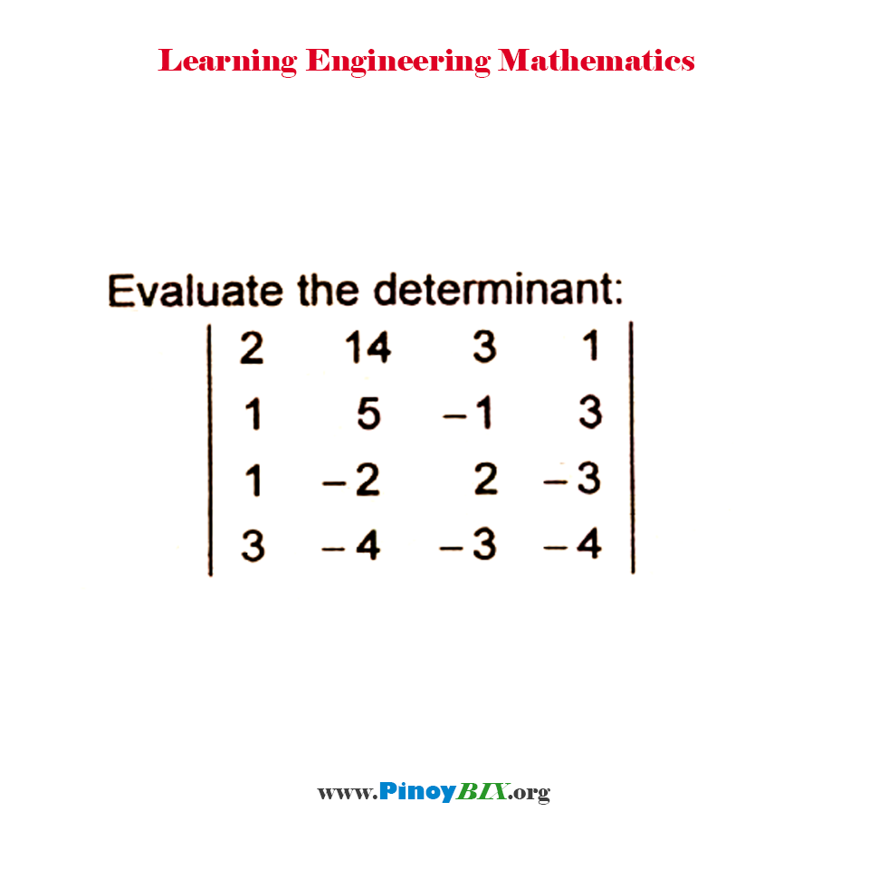 Evaluate the determinant of the 4 x 4 matrix.