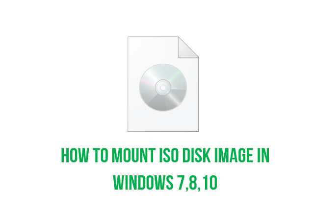 HOW TO MOUNT ISO DISK IMAGE IN WINDOWS 7,8,10