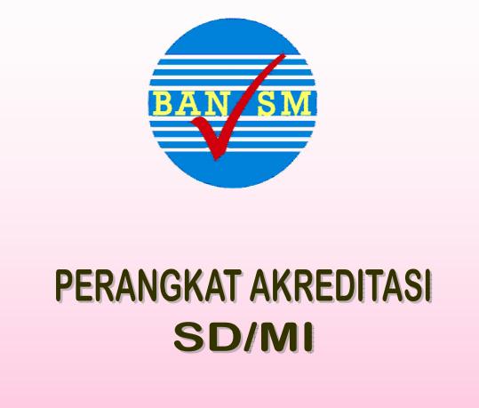 Perangkat Akreditasi SD MI 2017 Revisi 2 Maret 2017