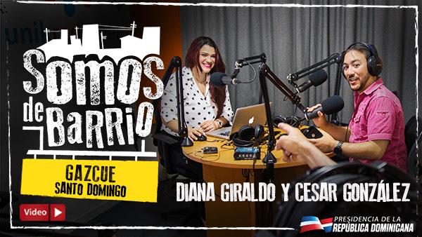 VIDEO: Gazcue. Santo Domingo. Diana Giraldo y César González