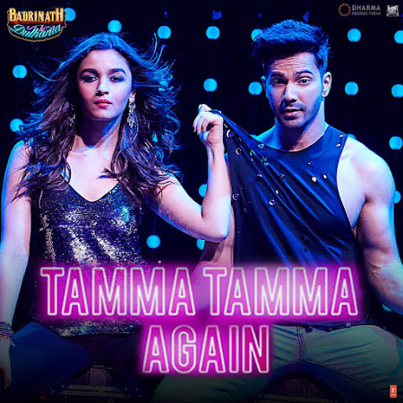 Tamma Tamma Again – Badrinath Ki Dulhania (2017) : Single