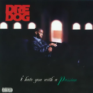 Dre Dog-I Hate You With A Passion (1995) flac