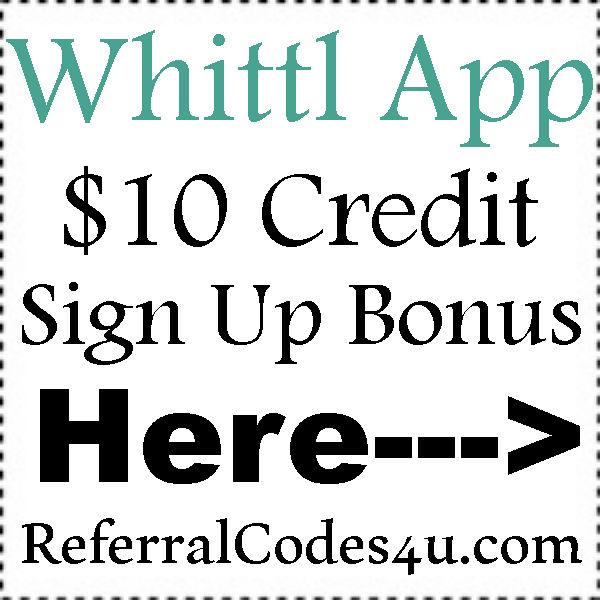 Whittl Sign Up Bonus 2016-2021, Whittl Referral Codes, Whittl Coupon Code July, August, September