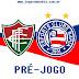 Pré-jogo | Fluminense x Bahia - Campeonato Baiano 2017