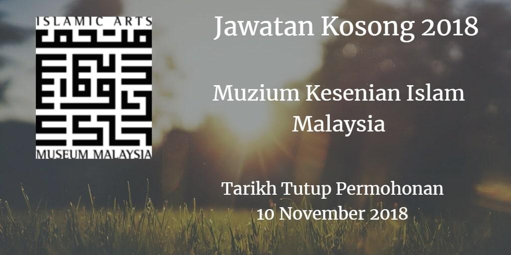 Jawatan Kosong Muzium Kesenian Islam Malaysia 10 November 2018