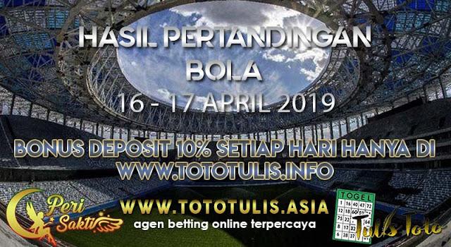 HASIL PERTANDINGAN BOLA TANGGAL 16 – 17 APR 2019