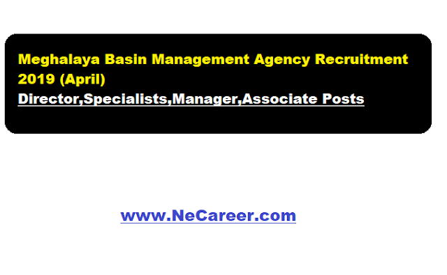 Meghalaya Basin Management Agency Recruitment 2019 (April)