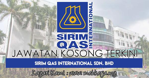 Jawatan Kosong Terkini 2017 di SIRIM QAS International Sdn. Bhd