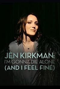 Watch Jen Kirkman: I'm Gonna Die Alone (And I Feel Fine) Online Free in HD