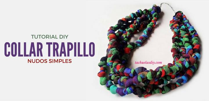 Tutorial paso a paso para hacer tu misma fácilmente y muy barato un precioso collar de nudos simples con trapillo,cuerda o reciclando una camiseta