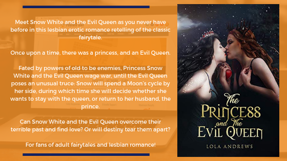 The Princess and the Evil Queen: A Lesbian Romance Retelling of the Classic Fairytale Snow White by Lola Andrews