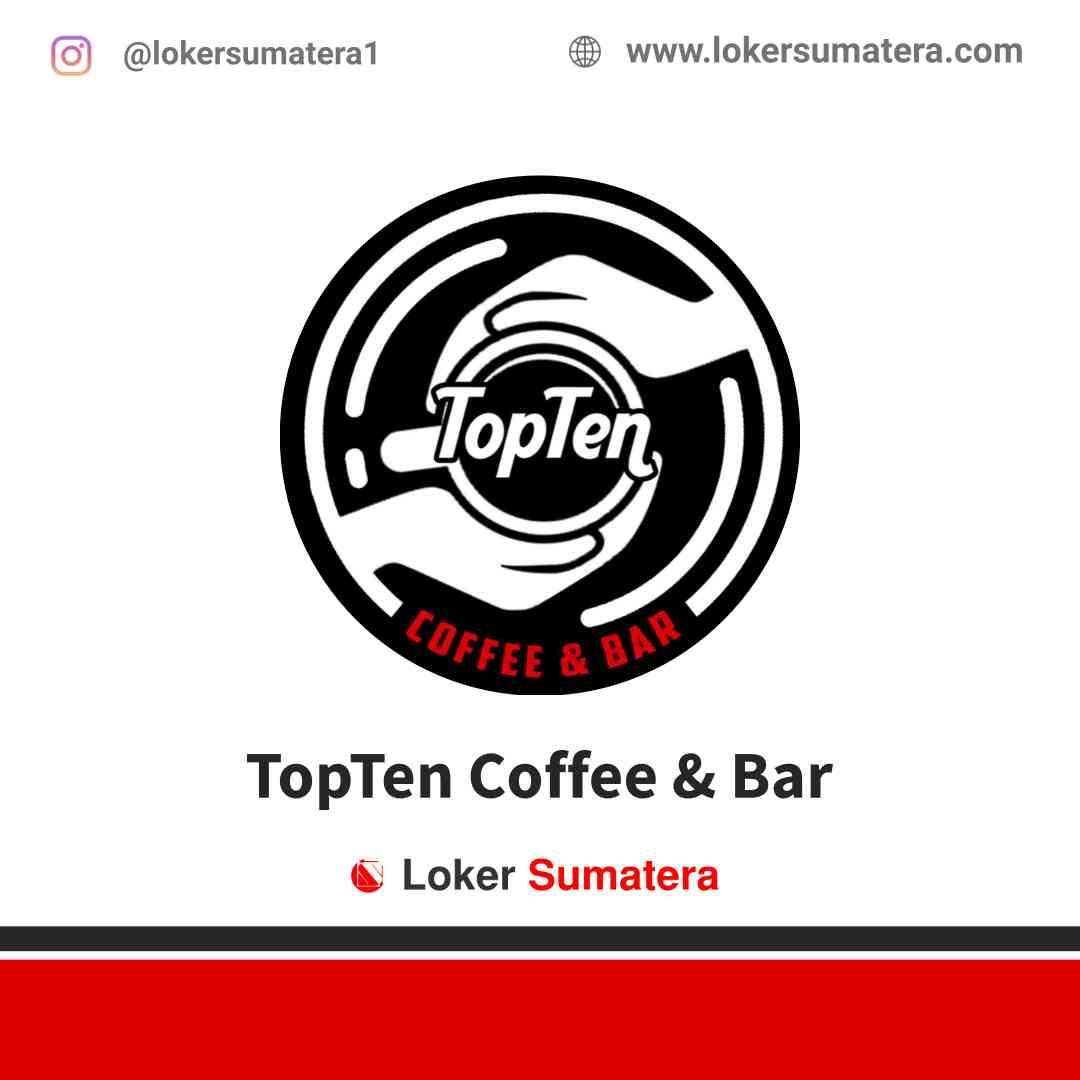 Lowongan Kerja Medan, TopTen Coffee & Bar Juni 2021