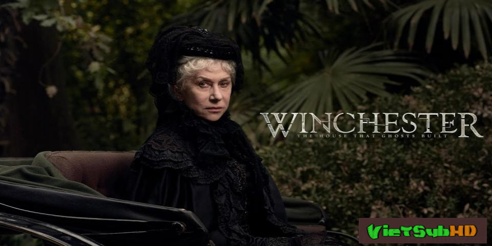 Phim Dinh Thự Winchester VietSub HD | Winchester 2018