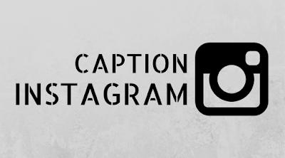 Kumpulan Kata Keren untuk Caption Instagram Terbaru
