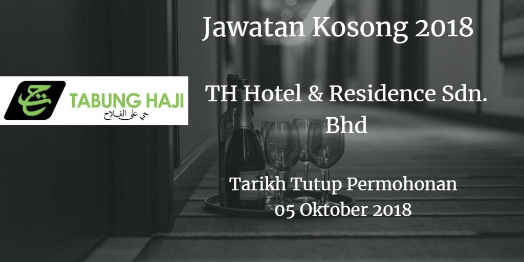 Jawatan Kosong TH Hotel & Residence Sdn. Bhd 05 Oktober 2018