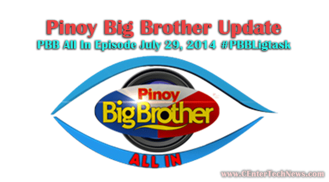 Pinoy Big Brother Update: PBB All In Episode July 29, 2014 ‪#‎PBBLigtask‬