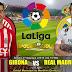 Agen Bola Terpercaya - Prediksi Girona Vs Real Madrid 27 Agustus 2018