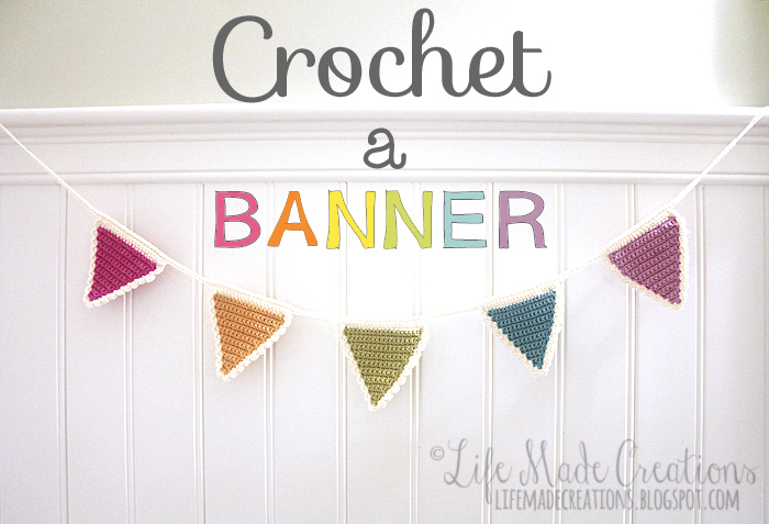 Life Made Creations Crochet A Banner