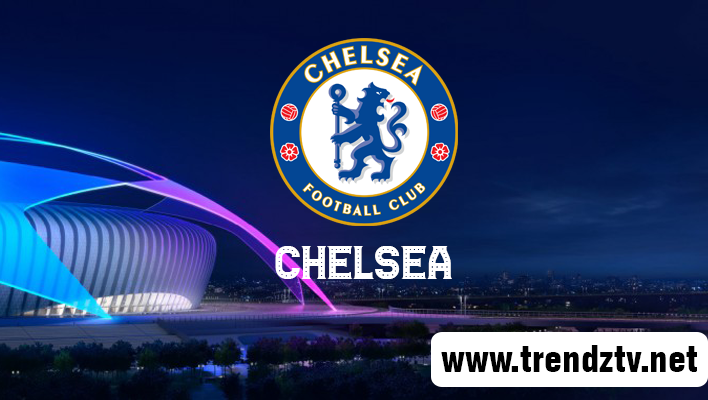 Watch Chelsea FC Live Stream Match Today