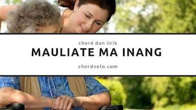 Chord Mauliate Ma Inang