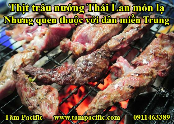 Thịt trâu nướng Thái Lan món lạ nhưng quen thuộc với dân miền Trung