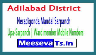 Neradigonda Mandal Sarpanch | Upa-Sarpanch | Ward member Mobile Numbers List Adilabad District in Telangana State