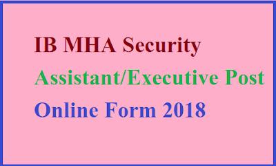 IB MHA Security Assistant/Executive Post Online Form 2018
