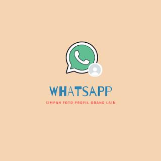 Cara Menyimpan Foto Profil Whatsapp -thumbnail