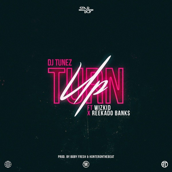 DJ Tunez Feat. Wizkid & Reekado Banks