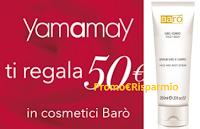 Logo Yamamay ti regala 50 euro di prodotti Barò