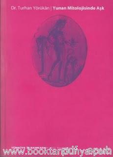 Turhan Yörükan - Yunan Mitolojisinde Aşk